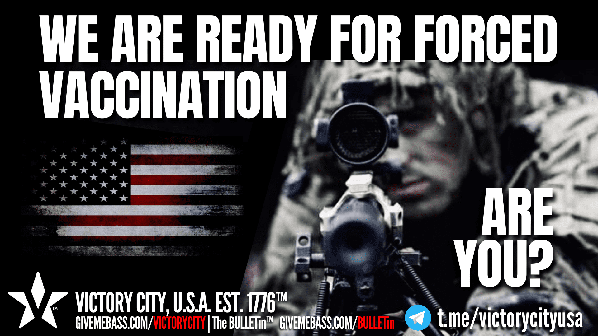 [MISSION CRITICAL VIDEO] We're Ready For FORCED VACCINATION. Are YOU?