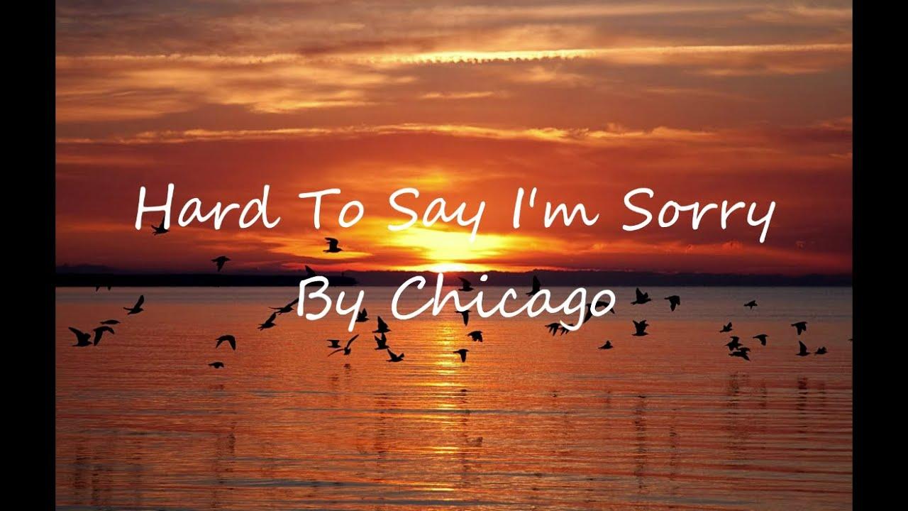 Chicago - Hard To Say I'm sorry (Lyrics)