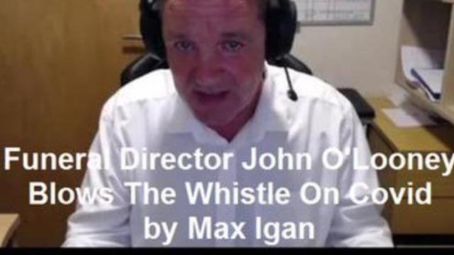 Funeral Director John O'Looney Blows The Whistle On Covid !!Interviewed by Max Igan